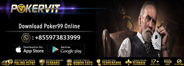download aplikasi poker99, download idn poker99, aplikasi poker99, aplikasi idn poker99, download poker99 online, aplikasi poker99 online